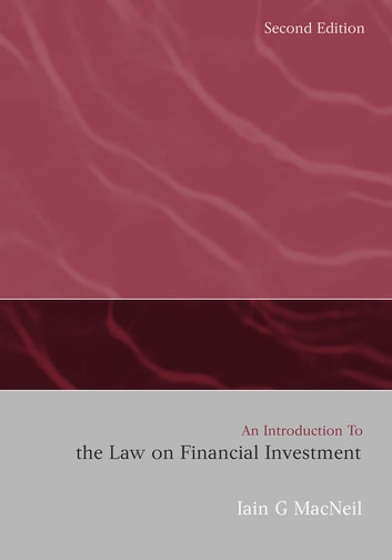 An Introduction to the Law on Financial Investment ebook by Iain G MacNeil