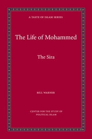 The Life of Mohammed - The Sira ebook by Bill Warner