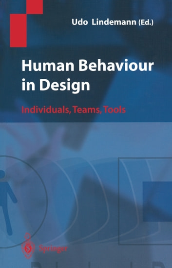 Human Behaviour in Design - Individuals, Teams, Tools ebook by