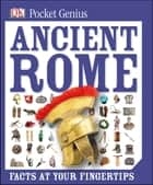 Pocket Genius: Ancient Rome ebook by DK
