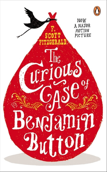 The Curious Case of Benjamin Button - And Two Other Stories ebook by F. Scott Fitzgerald