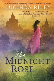 The Midnight Rose - A Novel ebook by Lucinda Riley