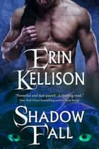 Shadow Fall - Shadow Series 2 ebook by Erin Kellison