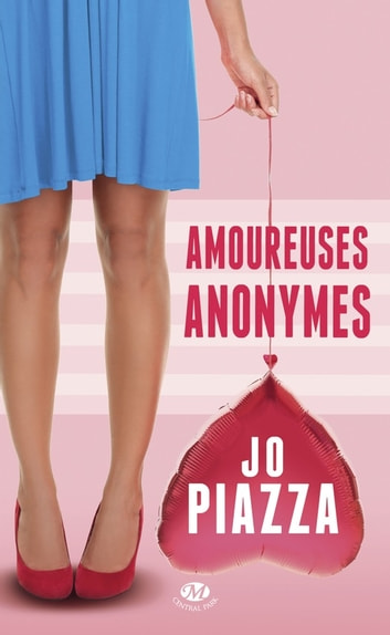 Amoureuses anonymes ebook by Jo Piazza