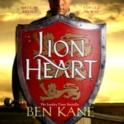 Lionheart - A rip-roaring epic novel of one of history's greatest warriors by the Sunday Times bestselling author audiobook by Ben Kane