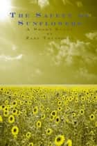 The Safety of Sunflowers ebook by Zabe Truesdell