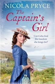 The Captain's Girl - A sweeping historical saga for fans of Poldark ebook by Nicola Pryce