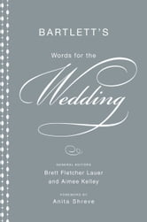Bartlett's Words for the Wedding ebook by Brett Fletcher Lauer