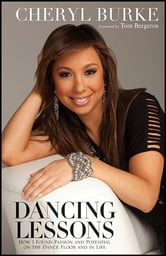 Dancing Lessons - How I Found Passion and Potential on the Dance Floor and in Life ebook by Cheryl Burke