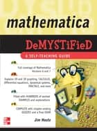 Mathematica DeMYSTiFied ebook by Jim Hoste