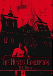 The Hunter Conception ebook by R.J. Denys
