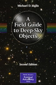 A Field Guide to Deep-Sky Objects ebook by Mike Inglis