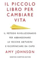 Il piccolo libro per cambiare vita eBook by Amy Johnson