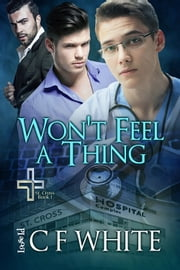 Won't Feel a Thing ebook by C F White