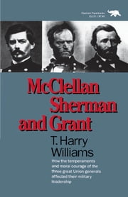 McClellan, Sherman, and Grant ebook by Harry T. Williams