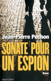 Sonate pour un espion ebook by Jean-Pierre POCHON