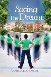 Saving The Dream ebook by Vanessa D. Gilmore