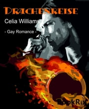 Drachenreise - Gay Fantasy Romance ebook by Celia Williams