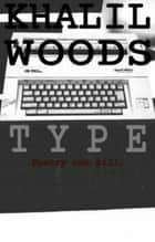 Type ebook by Khalil Woods