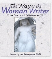 The Way of the Woman Writer, Second Edition ebook by Janet Lynn Roseman