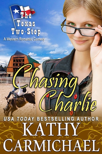 Chasing Charlie - A Western Romantic Comedy ebook by Kathy Carmichael