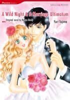 A WILD NIGHT & A MARRIAGE ULTIMATUM - Harlequin Comics ebook by Robyn Grady, Yuri Tajima