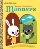 Margaret Wise Brown's Manners ebook by Margaret Wise Brown, Nicola Slater