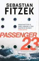 Passenger 23 - dive in to a twisted and terrifying thriller ebook by