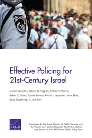 Effective Policing for 21st-Century Israel ebook by Jessica Saunders,Steven W. Popper,Andrew R. Morral,Robert C. Davis,Claude Berrebi