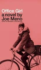 Office Girl - A Novel ebook by Joe Meno