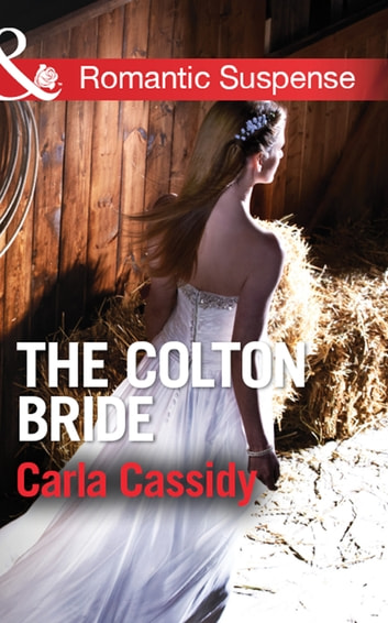 The Colton Bride (Mills & Boon Romantic Suspense) (The Coltons of Wyoming, Book 4) ebook by Carla Cassidy