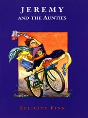 Jeremy and the Aunties ebook by Felicity Finn