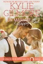 Un mariage Happy End (Club de Lecture Happy End, t. 11) eBook by Kylie Gilmore