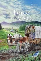 La Force de vivre T4 - Le courage d'Élisabeth ebook by Michel Langlois