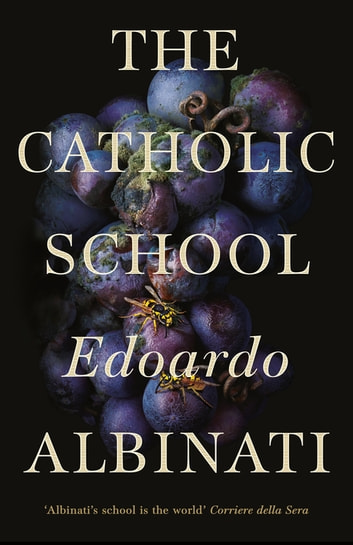 The Catholic School eBook by Edoardo Albinati