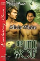 His Little Wolf ebook by Alicia White