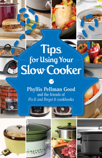 Tips for Using Your Slow Cooker ebook by Phyllis Good