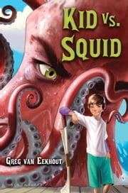 Kid vs. Squid ebook by Greg van Eekhout