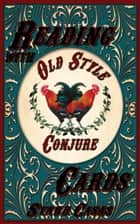 Reading with Old Style Conjure Cards ebook by Starr Casas