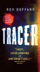 Tracer ebook by Rob Boffard