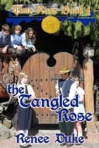 The Tangled Rose ebook by Renee Duke