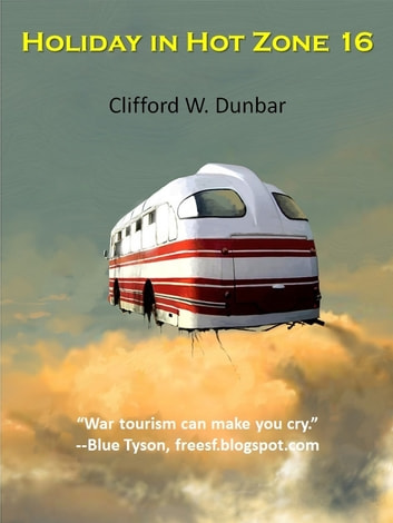 Holiday in Hot Zone 16 ebook by Clifford W. Dunbar