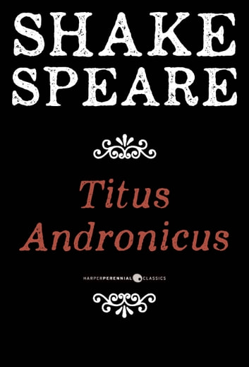 Titus Andronicus - A Tragedy ebook by William Shakespeare