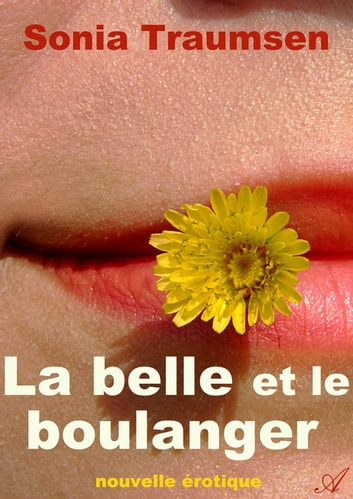 La belle et le boulanger ebook by Sonia Traumsen