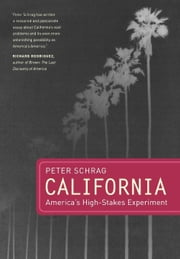 California: America's High-Stakes Experiment ebook by Schrag, Peter