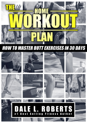The Home Workout Plan How To Master Butt Exercises In 30 Days Fitness Short