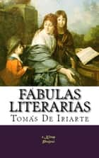 Fábulas Literarias ebook by Tomás De Iriarte