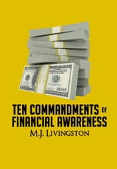 Ten Commandments of Financial Awareness ebook by M. J. Livingston