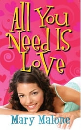 All You Need Is Love ebook by Mary Malone