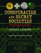 Conspiracies and Secret Societies - The Complete Dossier ebook by Brad Steiger, Sherry Steiger